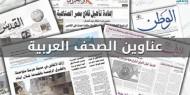 إدانة سياسة «التهجير» الإسرائيلية ضد أبناء غزة تتصدر عناوين الصحف العربية